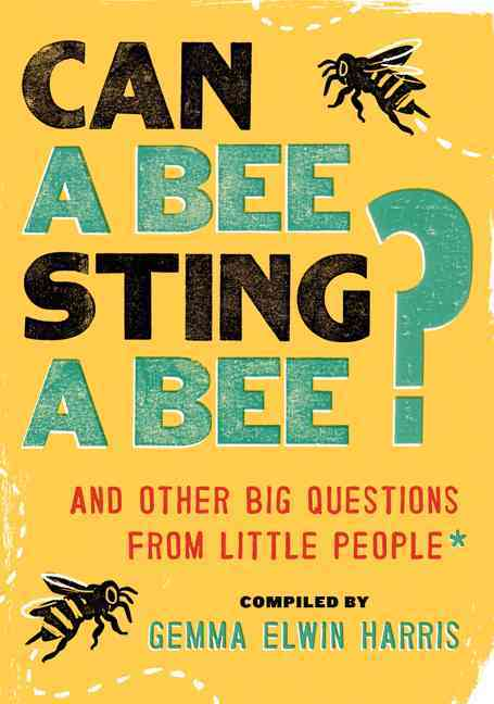 Can a Bee Sting a Bee? By Harris, Gemma Elwin (COM)