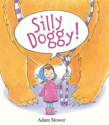 Silly Doggy! By Stower, Adam